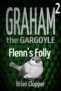 Graham The Gargoyle 2: Flenn's Folly