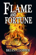 'Flame and Fortune' by Brian Clopper
