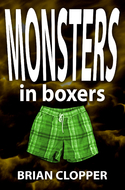 'Monsters in Boxers' by Brian Clopper