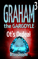 'Graham the Gargoyle 3: Ot's Ordeal' by Brian Clopper