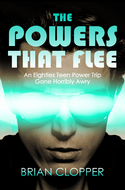 'The Powers That Flee' by Brian Clopper